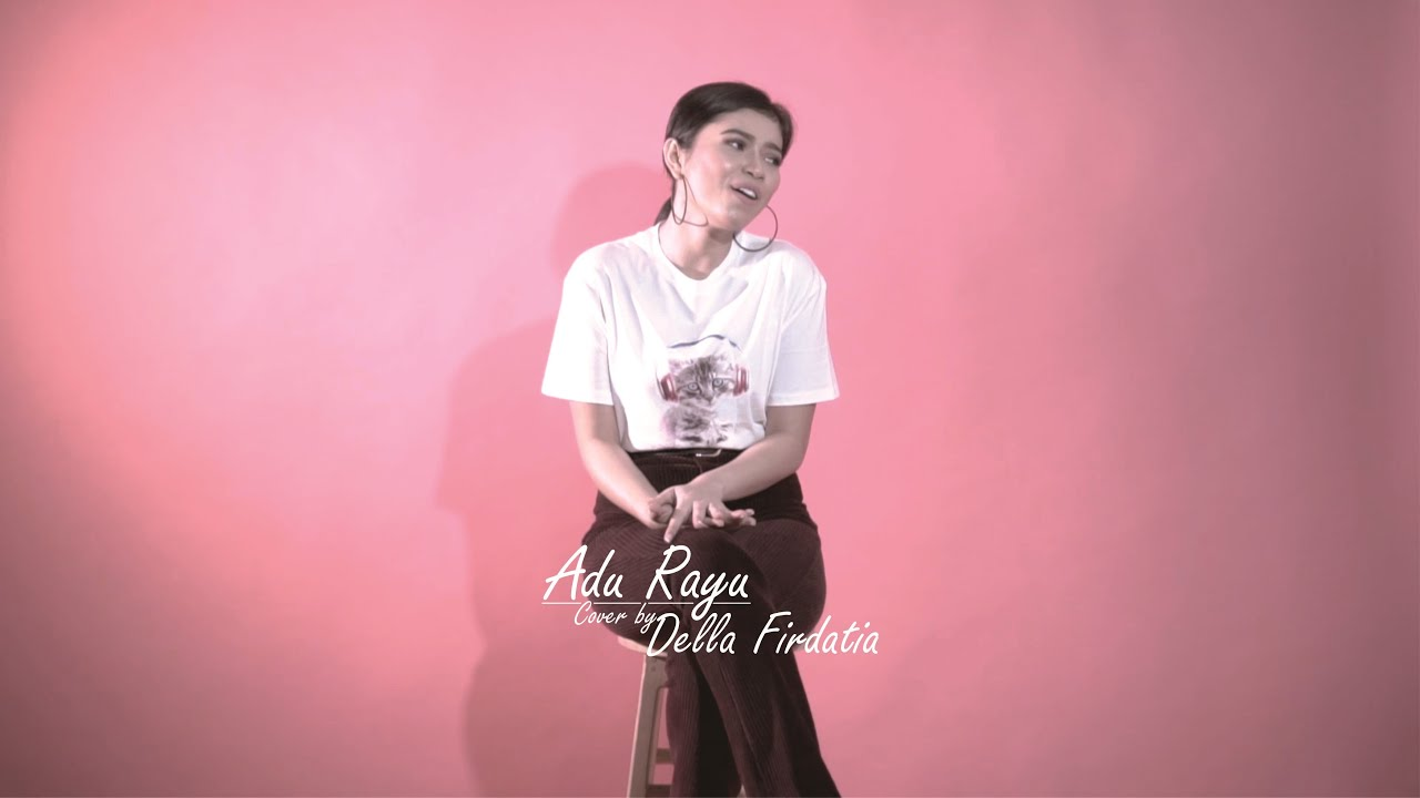 Adu rayu - (yovie , glen , tulus) cover by Della Firdatia
