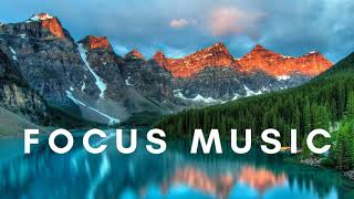 Focus Music For Work And Studying Background Music For Concentration Study Music