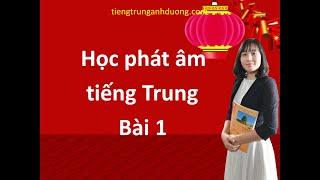 Học phát âm tiếng Trung Quốc bài 1 - Học tiếng Trung online