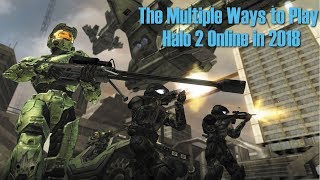 The Multiple Ways to Play Halo 2 Online in 2018!