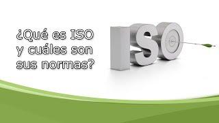 ¿Qué es ISO y cuáles son sus normas?
