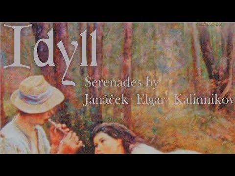 Idyll: Serenades by Janácek, Elgar, Kalinnikov