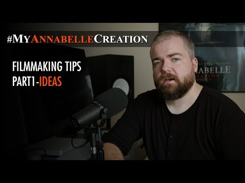 MyAnnabelleCreation Filmmaking Tips 1 - Ideas