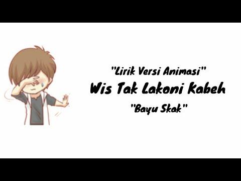 Lirik Lagu Galau Wes Tak Lakoni Kabeh - Yowis Ben (versi Animasi)