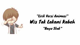 Download lagu Lirik Lagu Galau Wes tak lakoni kabeh Yowis Ben MP3