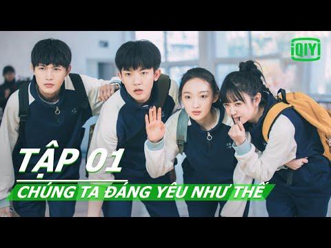 Phim Hài Thanh Xuân  | Chúng Ta Đáng Yêu Như Thế Tập 01 | iQiyi Vietnam
