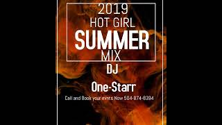 2019 Hot Girl Summer Mix by DJ One-Starr