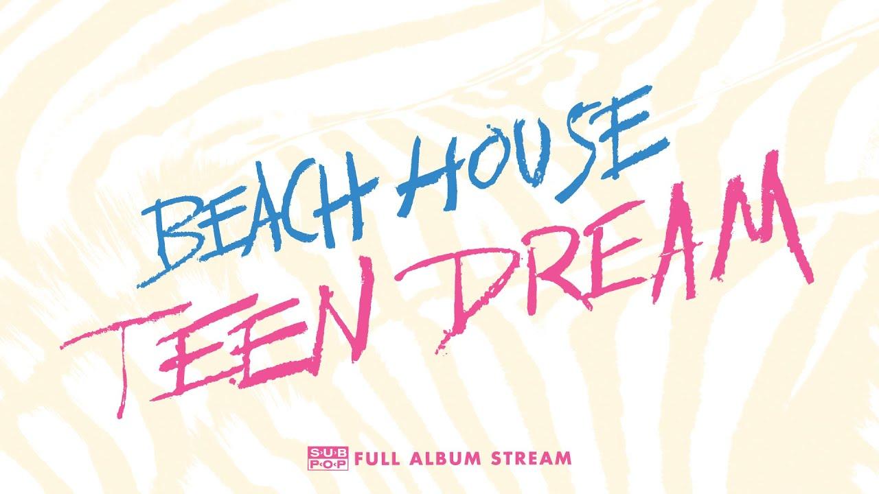 Beach House Teen Dream Full Album Stream