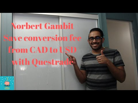 Norbert Gambit Save Conversion Fee From CAD To USD With Questrade