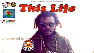 Chezidek - This Life [Open Door Riddim] February 2018