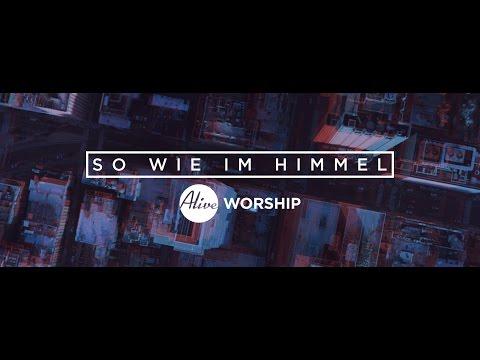 So Wie Im Himmel / Here As In Heaven Lyrics Video Elevation Worship Übersetzung Deutsch Gnadenthron