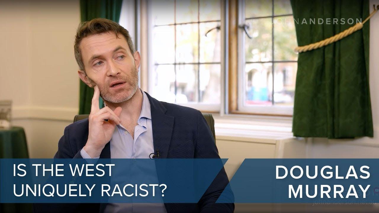 Douglas Murray | Is the West uniquely racist?