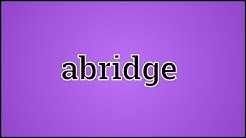 What Abridge Means