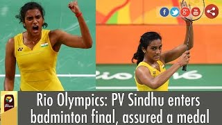 Rio Olympics 2016: PV Sindhu enters badminton final, assured a medal