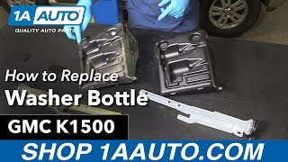 How to replace Install Washer Bottle 96-99 GMC Sierra K1500 Buy Quality Auto Parts at 1AAuto.com