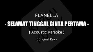 Flanella - Selamat Tinggal Cinta Pertama (Acoustic Karaoke) + lirik