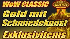 WoW Classic SCHMIEDEKUNST: GOLD verdienen mit Exklusivitems und Fertigkeit bis 200 🛠🤑