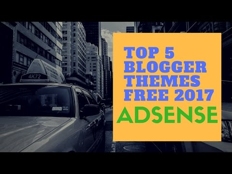 Top 5 Best Free Blogger Themes 2017 | Adsense  SEO Responsive themes