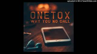 Onetox Why you No Call Solomon Islands Music 2018.mp3