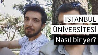 İstanbul Üniversitesi nasıl bir yer?
