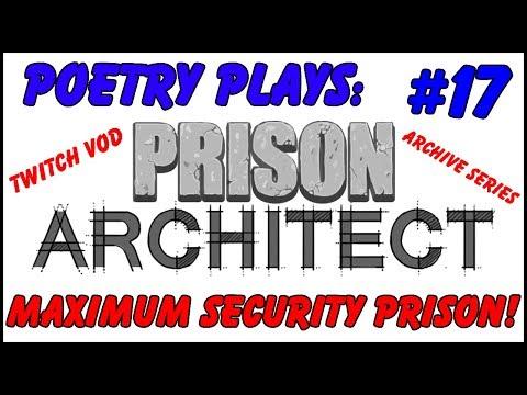 Prison Architect - Maximum Security Prison! [Episode 17] -  Archive Series/Twitch Vods