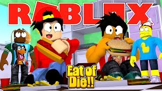 ROBLOX - EAT OR DIE, WHO IS THE FATTEST!!!