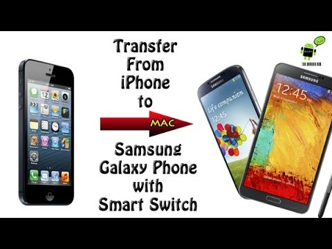 Transferring from iPhone to Samsung Galaxy Phone (w/ Smart Switch) on Mac
