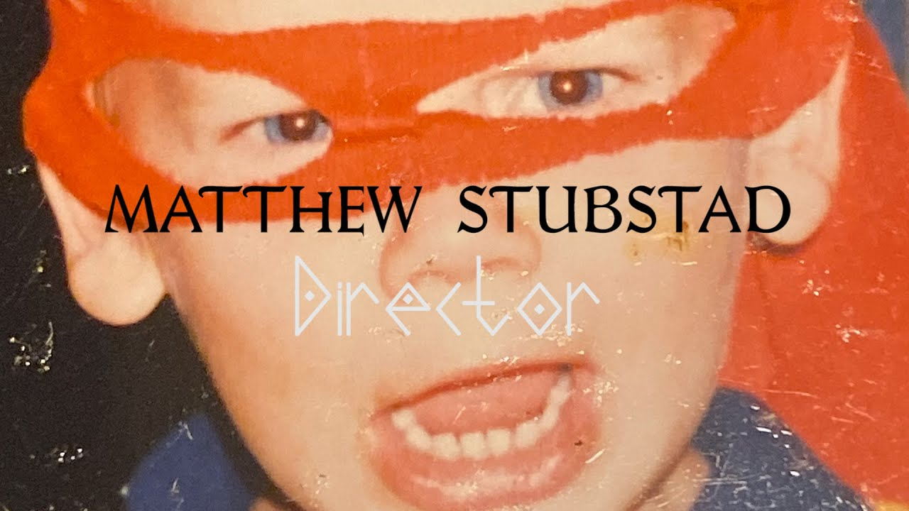 DIRECTING REEL 2020 - MATTHEW STUBSTAD