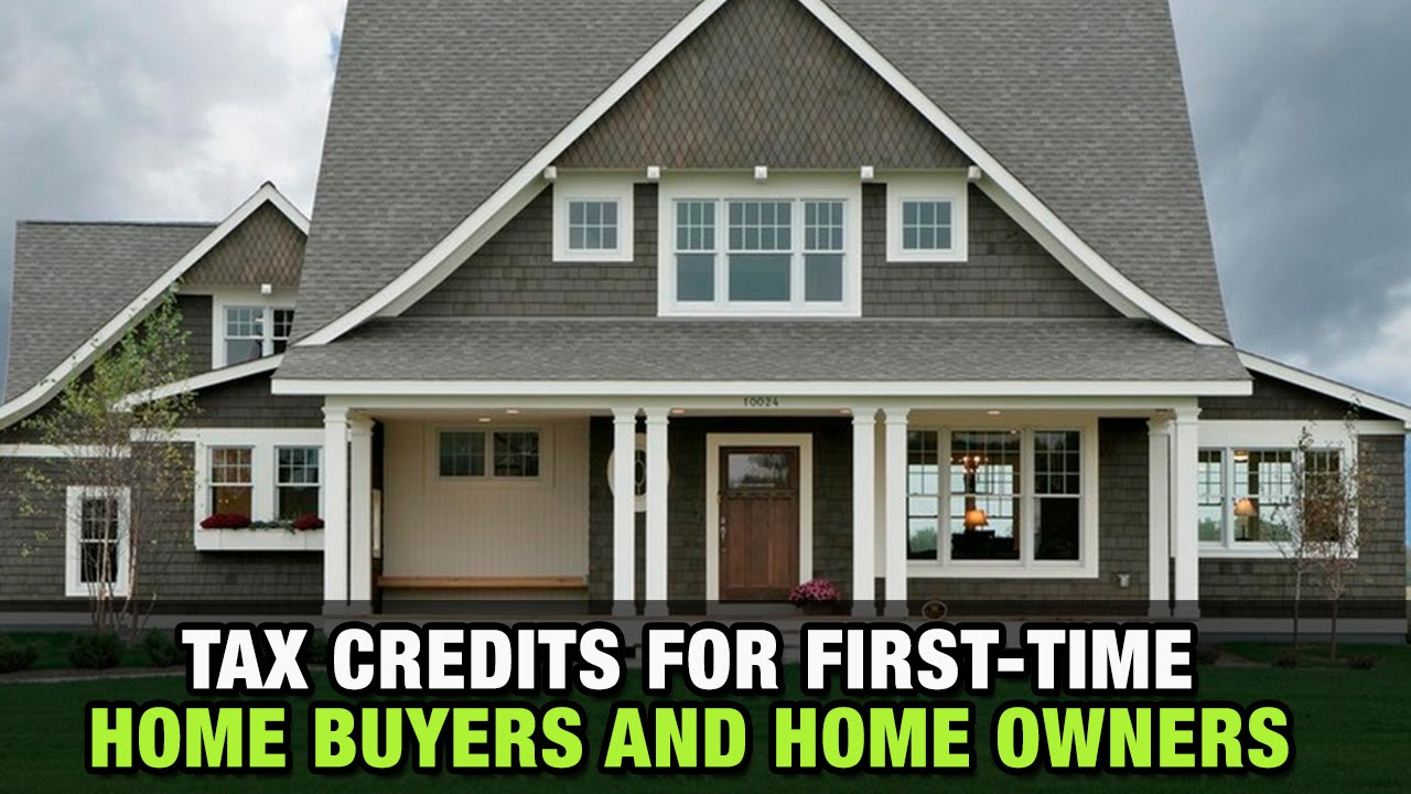 Tax Credits For First Time Home Buyers And Home Owners   YouTube