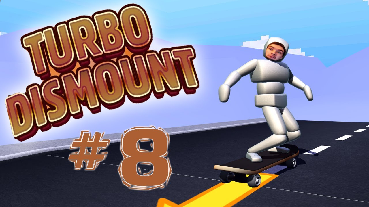 Turbo Dismount - Part 8 | MY FAVOURITE LEVELS! - YouTube