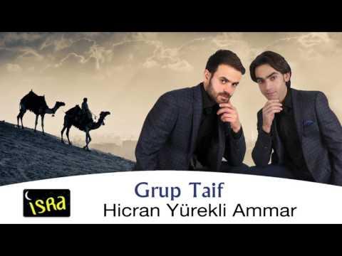 Grup Taif - Hicran Yürekli Ammar