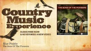 The Sons Of The Pioneers - Blue Prairie - Country Music Experience YouTube Videos