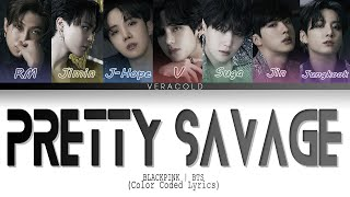 How would BTS sing – 'Pretty Savage' by BLACKPINK (Color Coded Lyrics)