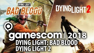 Dying Light: Bad Blood + Dying Light 2 - polskie zombiaki na Gamescom