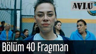 Avlu 40 Bölüm Fragman