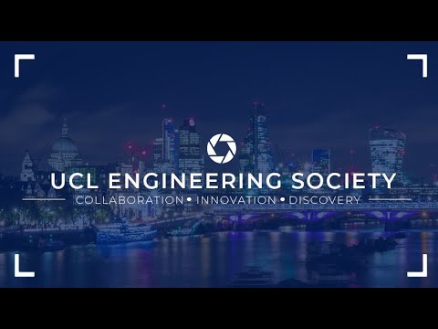 UCL Engineering Society Introduction