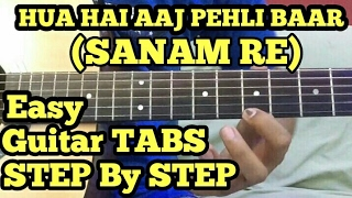 Hua hai aaj pehli bar intro SANAM RE Guitar tabs lesson (step by step)