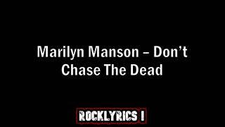Marilyn Manson - Don't Chase The Dead (Lyrics)