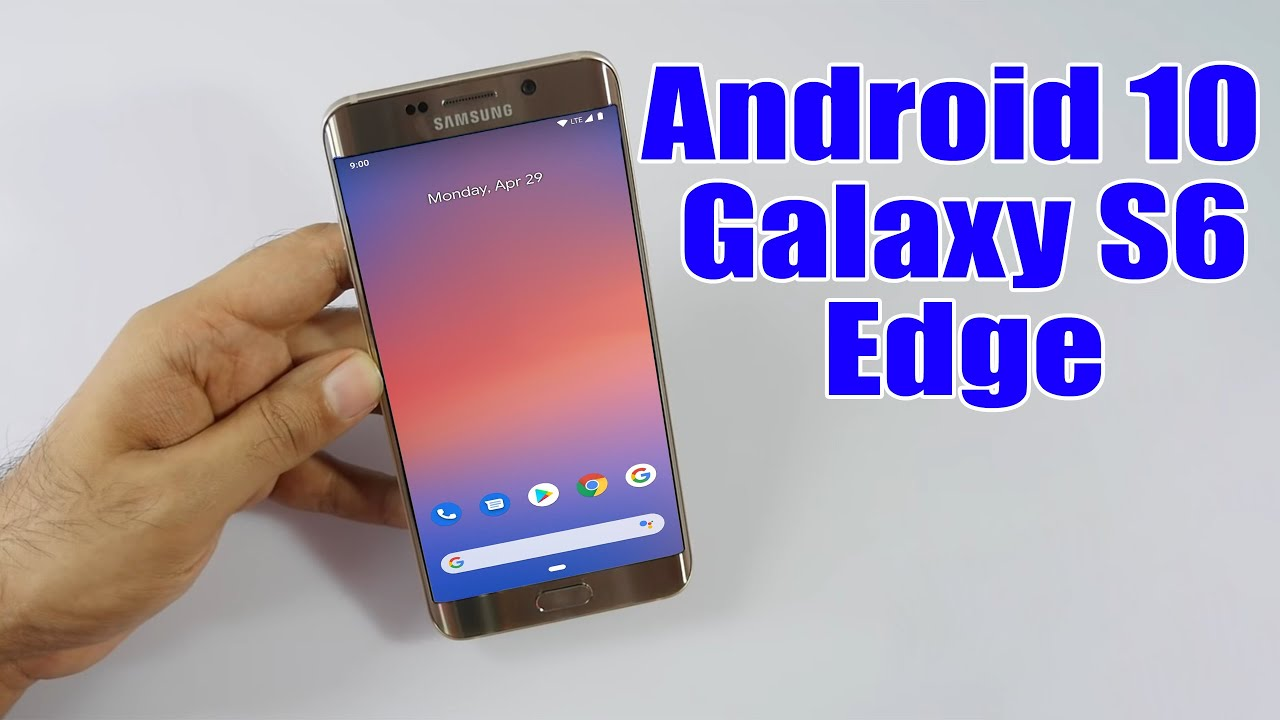 Install Android 10 On Galaxy S6 Edge Pixel Experience Rom How To Guide Youtube