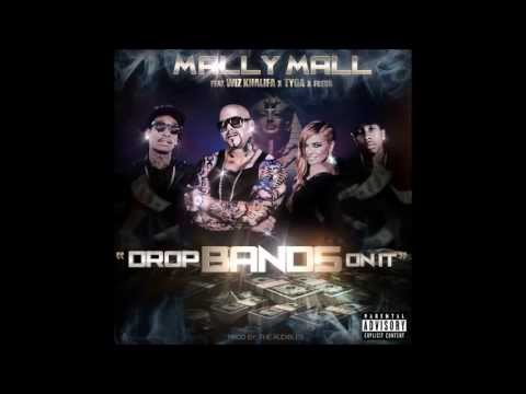 Mally Mall Ft Tyga & Wiz Khalifa - Drop Bands On It (+Download) (Lyrics)