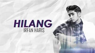 Irfan Haris - Hilang (LIRIK)