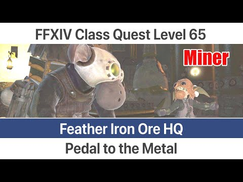 FFXIV Miner Quest Level 65 - Pedal To The Metal (Feather Iron Ore HQ) - Stormblood