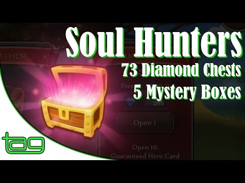 Soul Hunters | 73 diamond chests and 5 mystery boxes