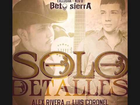 Solo detalles - Luis Coronel Ft. Alex Rivera [LETRA] BY:Tunix