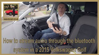 How to stream audio through the bluetooth system in a 2015 Volkswagen Golf 2 0 TDI BlueMotion Tech G