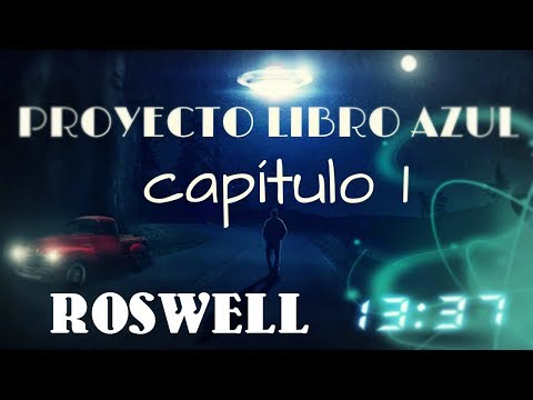 PROYECTO LIBRO AZUL CAP.1- ROSWELL- from YouTube · Duration:  11 minutes 56 seconds