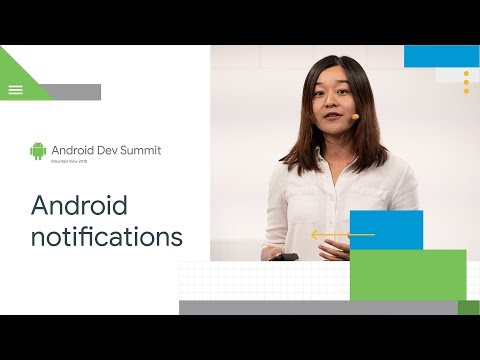 Modern Android Notifications (Android Dev Summit '18)