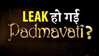 Padmavati Full movie LEAKED on YouTube?