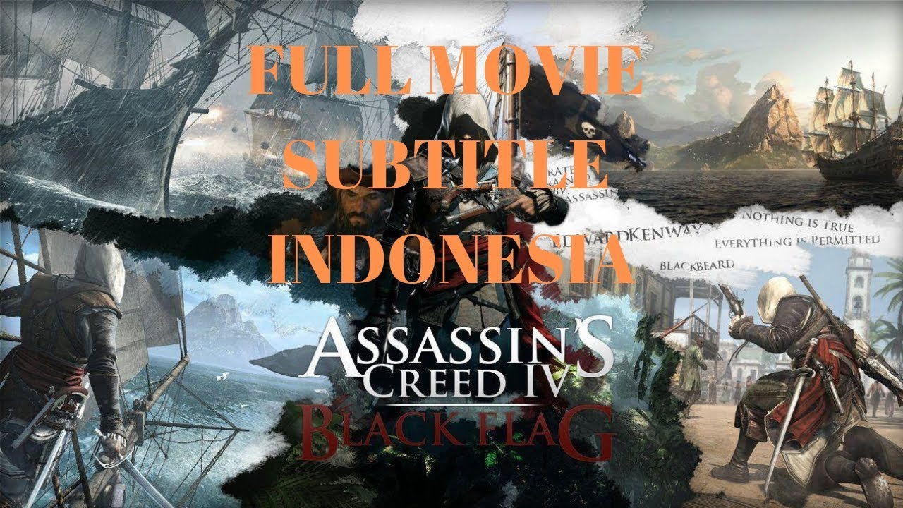Assassin S Creed Iv Black Flag Full Game Movie Cutscene Subtitle