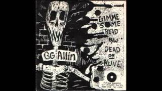 G.G. Allin - Gimme Some Head